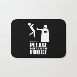 Please Don't Use The Force Bath Mat