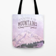 It`s better in the Mountains Tote Bag