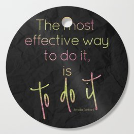 The most effective way to do it, is to do it - GRL PWR Collection Cutting Board