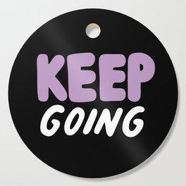Keep Going Cutting Board