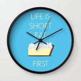 Life is short, eat lemon key pie first. Wall Clock