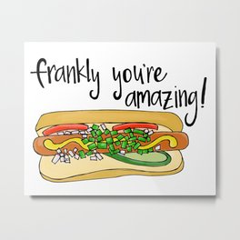 Frankly You're Amazing Metal Print