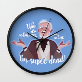 I'm super dead! Wall Clock