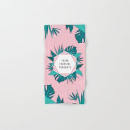 Think Tropical Thoughts Hand & Bath Towel