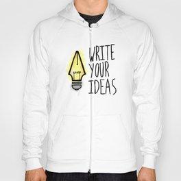 Write Your Ideas Hoody