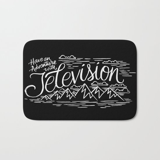HAVE AN ADVENTURE WITH TELEVISION Bath Mat