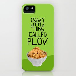 CRAZY LITTLE THING CALLED PLOV iPhone Case