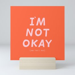I'm Not Okay Mini Art Print
