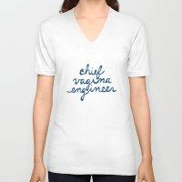 vagina V-neck T-shirts featuring Chief Vagina Engineer by CVE Shirts
