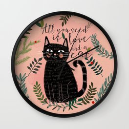 ALL YOU NEED IS LOVE AND A CAT Wall Clock