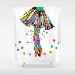 LOVE IS A DANCE Shower Curtain