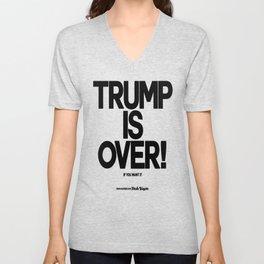 TRUMP IS OVER! (Black) Unisex V-Neck