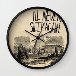 I'll Never Sleep Again Wall Clock