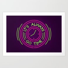 It's always go time Art Print