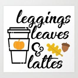 Leggings Leaves & Lattes Art Print