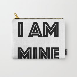 I Am Mine Carry-All Pouch