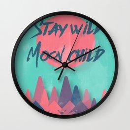 Stay wild moon child (tuscan sun) Wall Clock