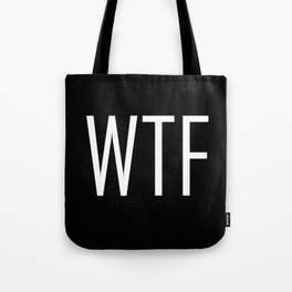 WTF Bold - Fun With Text Acronyms - Sarcastic Gifts Tote Bag