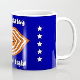 Keep Fighting the Good Fight Coffee Mug