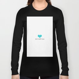Do it with love Long Sleeve T-shirt
