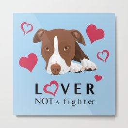Lover Not a Fighter Metal Print