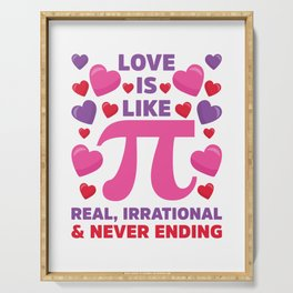 Love Is Like Pi Irrational Never Ending Math print Serving Tray