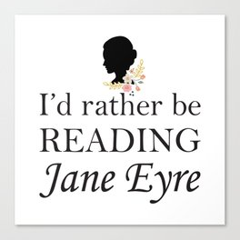 Rather Be Reading Jane Eyre Canvas Print