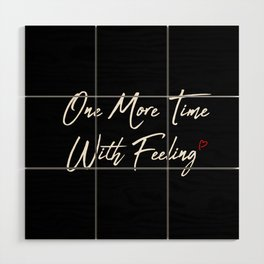 One More Time Wood Wall Art