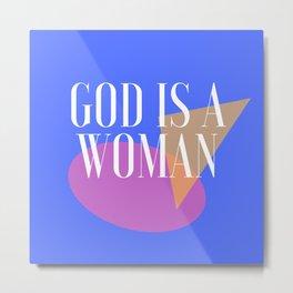 God Is A Woman 4 Metal Print