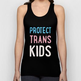 Protect Trans Kids Unisex Tank Top