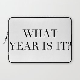 What year is it? Laptop Sleeve