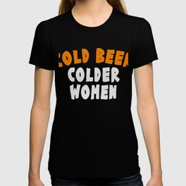"A Nice Icy Tee For Cold Persons Saying ""Cold Beer Colder Women"" T-shirt Design Alcohol Drunkard T-shirt"