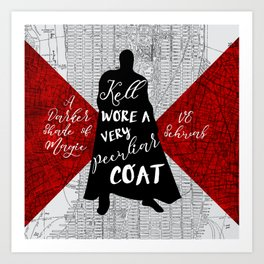 Kell's Peculiar Coat - A Darker Shade of Magic Art Print