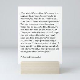 For What Its Worth   F. Scott Fitzgerald Quote Mini Art Print