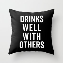 Drinks Well With Others Funny Quote Throw Pillow