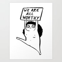 WE ARE ALL WORTHY Art Print