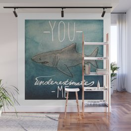 you underestimate me Wall Mural