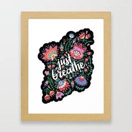 Just Breathe I Framed Art Print