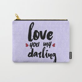 Love You My Darling Carry-All Pouch