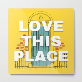Love This Place Front Door Print Decor Metal Print