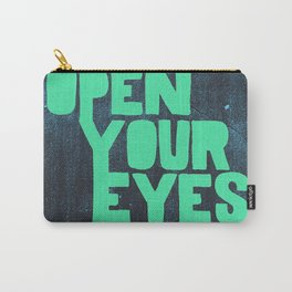 Open your eyes— Carry-All Pouch