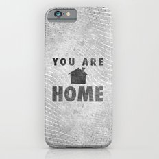 You Are Home Slim Case iPhone 6s
