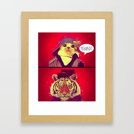 You've Got the Juice Now Framed Art Print