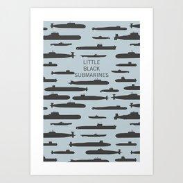 LITTLE BLACK SUBMARINES Art Print