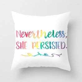 Nevertheless, She Persisted Rainbow Watercolor Typography Throw Pillow