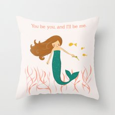You be You and I'll be Me Throw Pillow