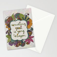 Something good is going to happen Stationery Cards
