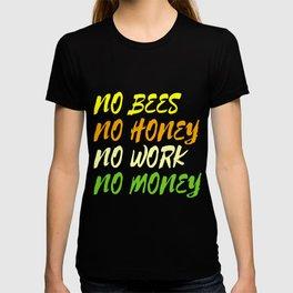 Dollar Money T-shirt Design No Bees No Honey No Work No Money Perfect for Hardworking People T-shirt