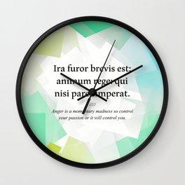 Latin quote: Ira furor brevis est: animum rege: qui nisi paret imperat. Wall Clock