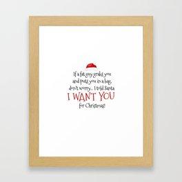 I Want You For Christmas Framed Art Print